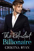 The Reluctant Billionaire: A Clean Secret Celebrity Billionaire Romance (English Edition)