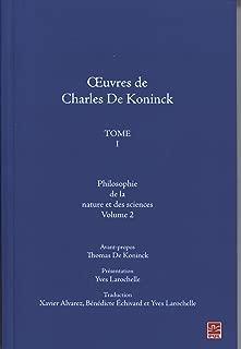 Oeuvres Charles De Koninck : Tome 1 : Volume 2 : Philosophie de la nature et des sciences