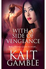 With a Side of Vengeance Kindle Edition