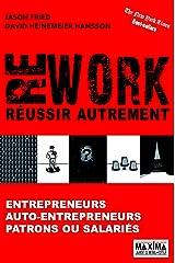 REWORK - Réussir autrement (French Edition) Kindle Edition