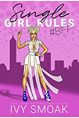 Single Girl Rules #BFF Kindle Edition