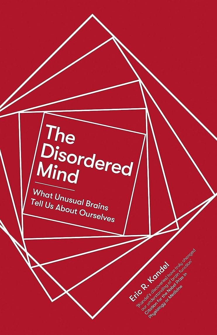 神経衰弱のためにペニーThe Disordered Mind: What Unusual Brains Tell Us About Ourselves (English Edition)