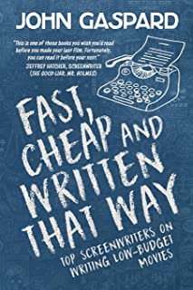 Fast, Cheap & Written That Way: Top Screenwriters on Writing for Low-Budget Movies