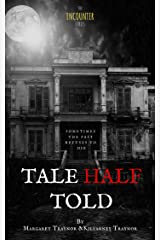 Tale Half Told (The Encounter Series Book 1) Kindle Edition