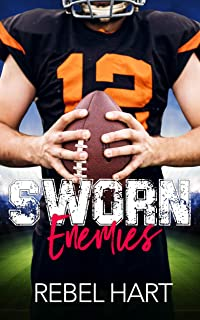 Sworn Enemies: A Small Town Enemies To Lovers Sports Romance (The Football Boys Book 3)