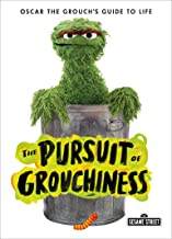 The Pursuit of Grouchiness: Oscar the Grouch's Guide to Life (The Sesame Street Guide to Life)