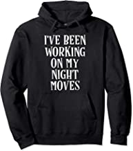 I've Been Working On My Night Moves Classic Rock Pullover Hoodie