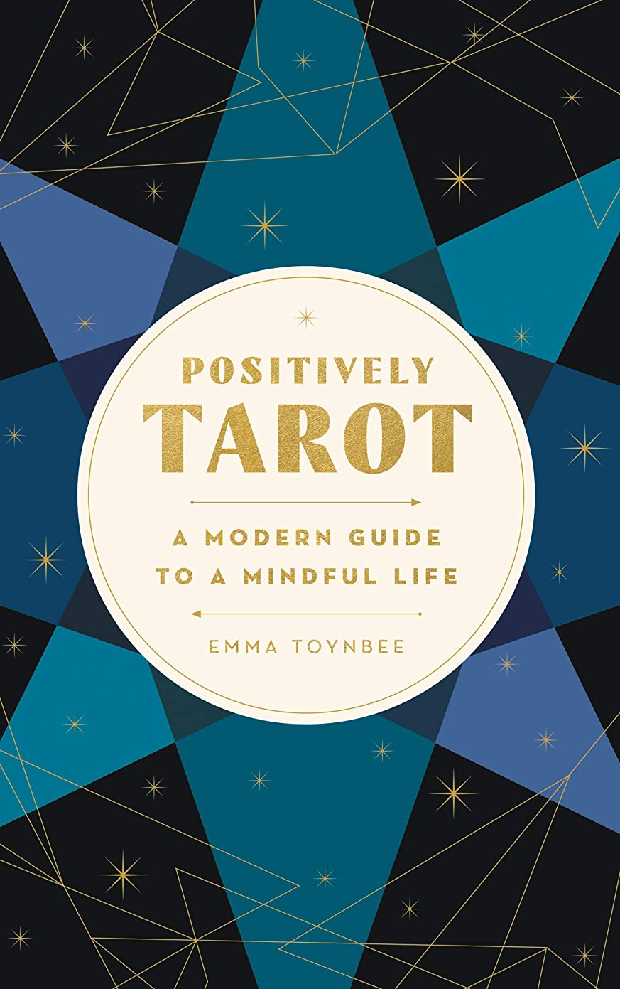 トランクライブラリ原始的な問い合わせPositively Tarot: A Modern Guide to a Mindful Life (English Edition)