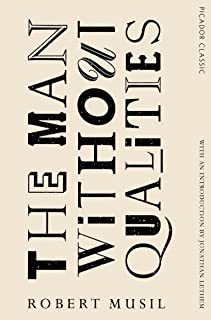The Man Without Qualities: Picador Classic