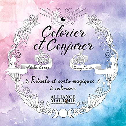 Colorier et conjurer : Rituels et sorts magiques à colorier