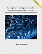 Real Option Modeling and Valuation: A Decision Analysis Approach Using DPL and Excel