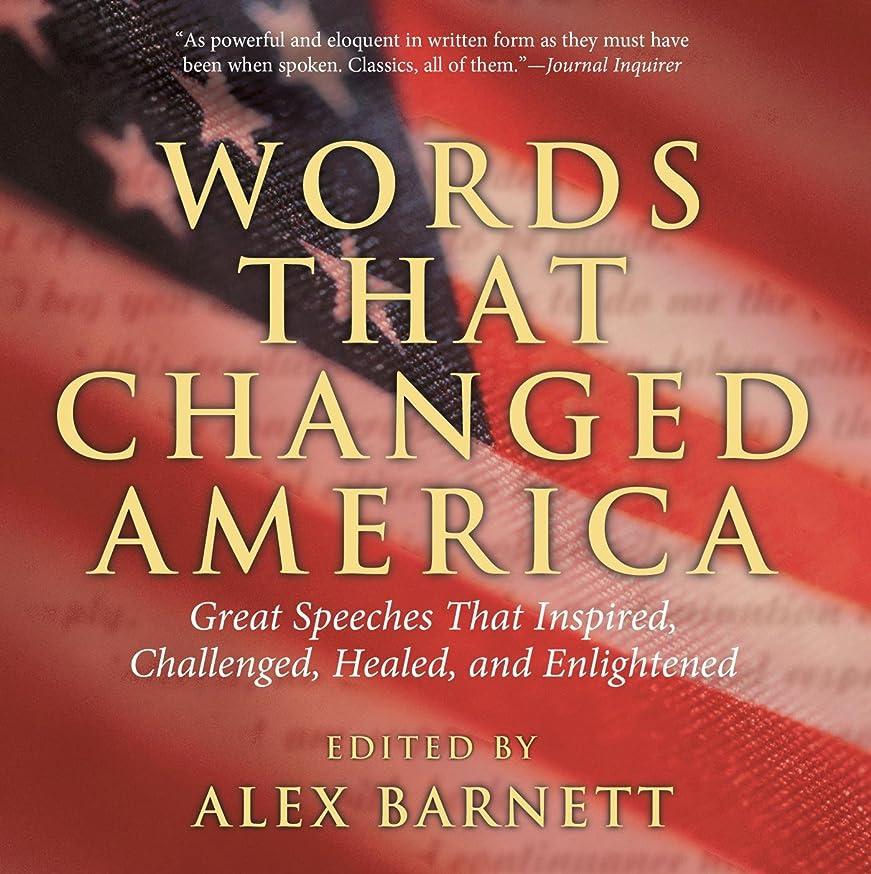 教育するとして差別Words That Changed America: Great Speeches That Inspired, Challenged, Healed, And Enlightened (English Edition)