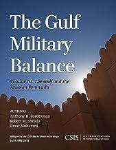 The Gulf Military Balance: The Gulf and the Arabian Peninsula (CSIS Reports Book 3)