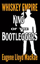 King of the Bootleggers (Whiskey Empire Book 1) (English Edition)
