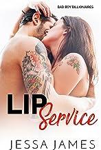 Lip Service (Bad Boy Billionaires Book 1)