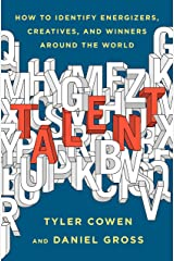 Talent: How to Identify Energizers, Creatives, and Winners Around the World Kindle Edition