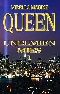 QUEEN, Unelmien Mies 1 (Finnish Edition)