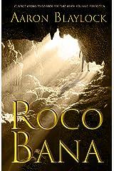 Roco Bana (The Land of Look Behind Book 3) Kindle Edition