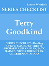 Terry Goodkind - SERIES CHECKLIST - Reading Order of SWORD OF TRUTH, RICHARD AND KAHLAN, JACK RAINES, NICCI CHRONICLES, CHILDREN OF D'HARA (English Edition)