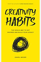 Creativity Habits: The Genius Way to Get Inspired and Build Your Legacy (English Edition) Kindle Ausgabe