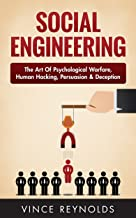 Social Engineering: The Art of Psychological Warfare, Human Hacking, Persuasion, and Deception (Networking, Cyber Security, ITSM, CCNA, Hacking)