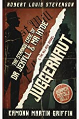 Juggernaut: a new sequel to The Strange Case of Dr Jekyll and Mr Hyde Kindle Edition
