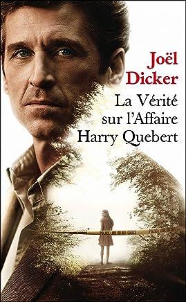 La vérité sur l'affaire Harry Quebert - Prix de l'Académie Française 2012 (French Edition)