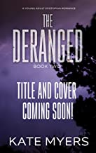 The Deranged - book 2: A young adult dystopian romance