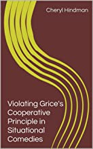 Violating Grice's Cooperative Principle in Situational Comedies