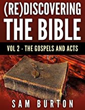 (Re)Discovering The Bible Vol. 2: The Gospels And Acts