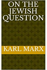 On the Jewish Question (English Edition) eBook Kindle