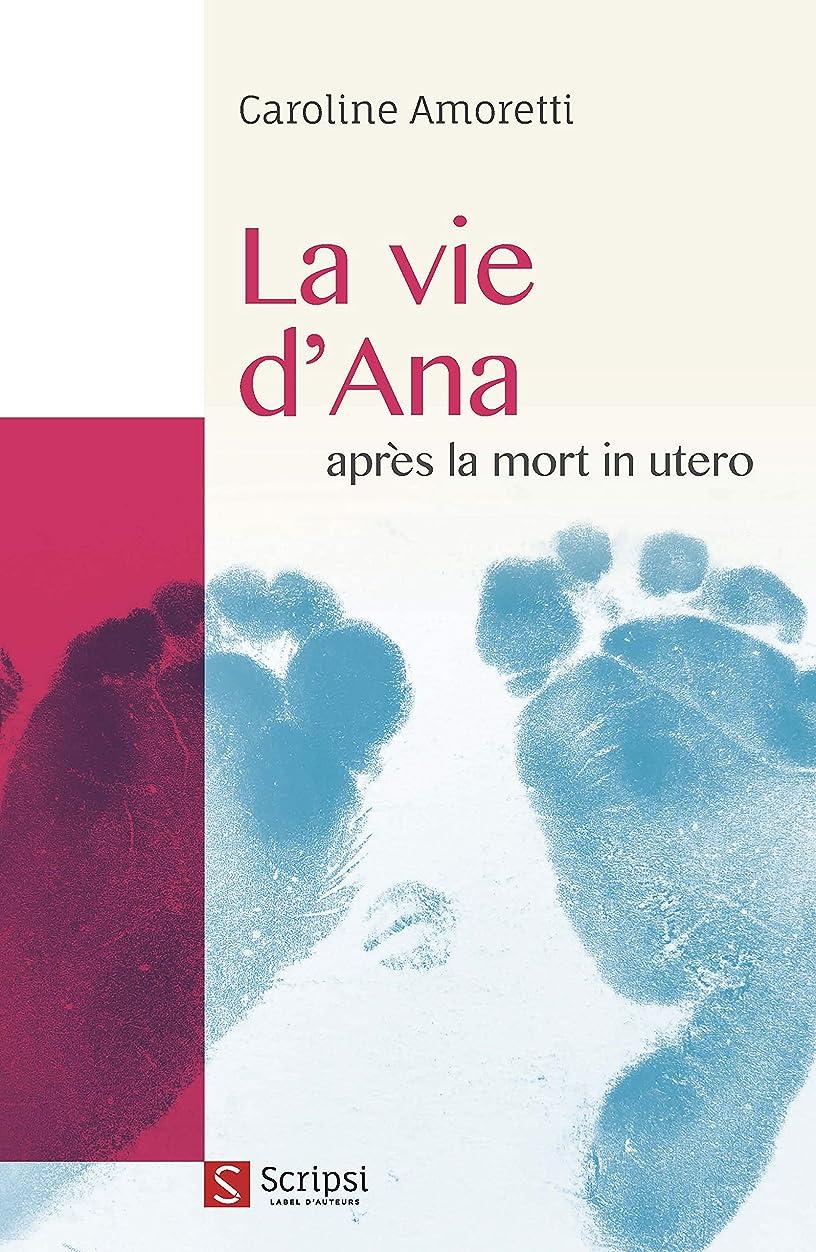 帳面フロント関税La vie d'Ana: après la mort in utero (French Edition)