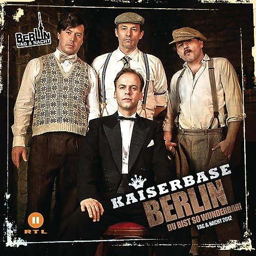 kaiserbase berlin du bist so wunderbar mp3