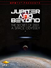Jupiter and Beyond - The Secret of 2001: A Space Odyssey