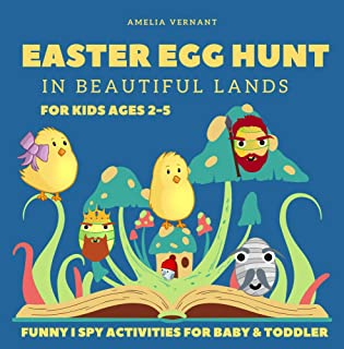 Easter Egg Hunt In Beautiful Lands - for Kids Ages 2-5 - Funny I Spy Activities for Baby & Toddler: Easter Chickens Need H...
