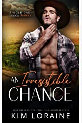 An Irresistible Chance: A single dad/nanny romance Kindle Edition
