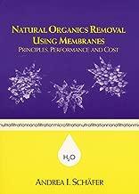 Natural Organics Removal Using Membranes: Principles, Performance, and Cost