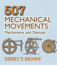 507 Mechanical Movements: Mechanisms and Devices (Dover Science Books) (English Edition)