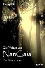 Die Wälder von NanGaia: Der Gabenträger (German Edition)