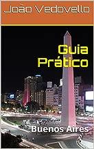 Guia Prático: Buenos Aires