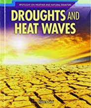 Droughts and Heat Waves (Spotlight on Weather and Natural Disasters)