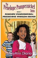 Penelope Pumpernickel: Precocious Problem-Solver: Book 1 in The Penelope Pumpernickel Series (The Penelope Pumpernickel Series of Chapter Books) Kindle Edition