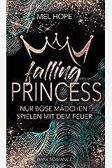 Falling Princess: Nur böse Mädchen spielen mit dem Feuer (Falling-Reihe 1) Kindle Ausgabe