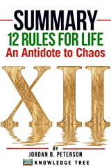 Summary: 12 Rules for Life: An Antidote to Chaos by Jordan B. Peterson Kindle Edition