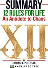 Summary: 12 Rules for Life: An Antidote to Chaos by Jordan B. Peterson