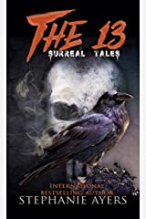 The 13: Surreal Tales Kindle Edition