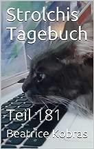 Strolchis Tagebuch: Teil 181 (German Edition)