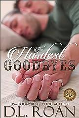 The Hardest Goodbyes (The McLendon Family Saga Book 5) Kindle Edition