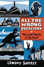 """""""Who Could That Be at This Hour?"""": Also Published as """"All the Wrong Questions: Question 1"""" (All the Wrong Questions Series)"""