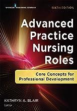 Advanced Practice Nursing Roles: Core Concepts for Professional Development (English Edition)